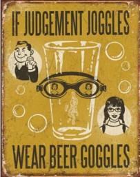 if-judgement-joggles-wear-beer-goggles
